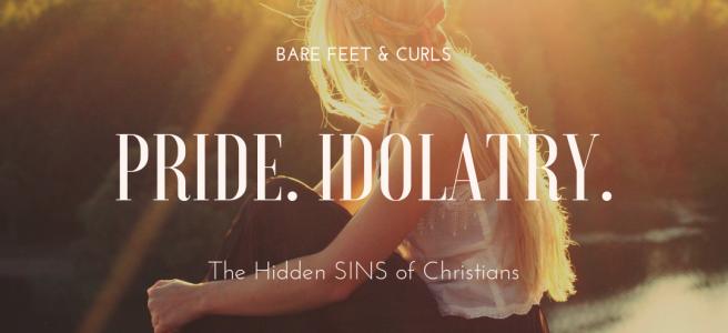 Pride. Idolatry.